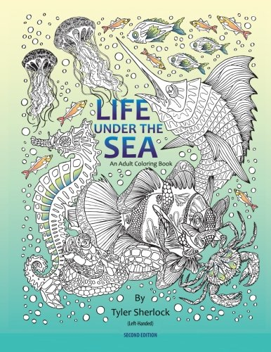 Life Under the Sea (Left handed coloring book): Left hand coloring book
