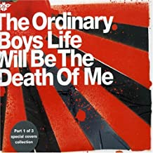 Life Will Be the Death of Me by Ordinary Boys
