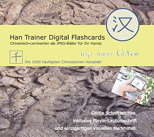Han Trainer Digital Flashcards: Virtuelle Lernkarten Chinesisch-Deutsch (Top 1000 Edition)....