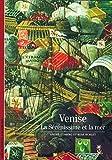 Venise : La Sérénissime et la mer