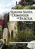 Semana santa y domingos de Pascua. Ciclo B (Celebrar y orar nº 75)