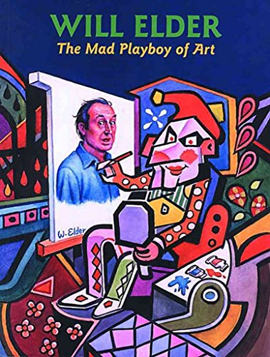 [(Will Elder : The Mad Playboy of Art H/C)] [By (author) Will Elder] published on (January, 2004)