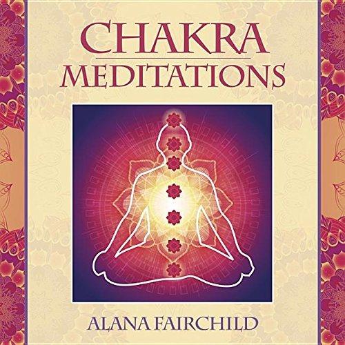 Chakra Meditations by Alana Fairchild (2015-09-08)