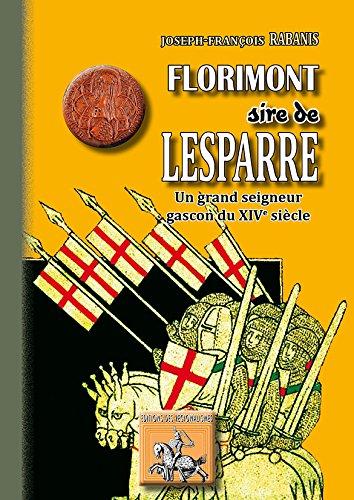 FLORIMONT ET ENVIRONS - Florimont Sire de Lesparre