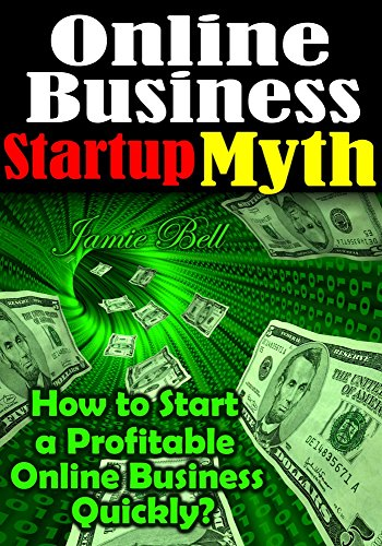 business-online-business-startup-myth-how-to-start-a-profitable-online-business-quickly-english-edit