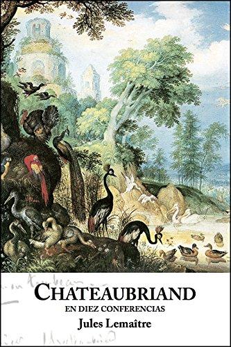 Chateaubriand en diez conferencias por Jules Lemaître