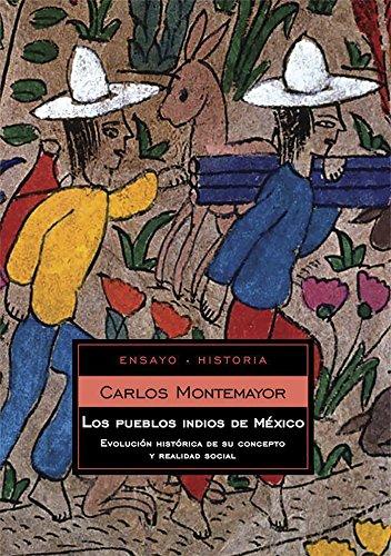 Los pueblos indios de México por Carlos Montemayor