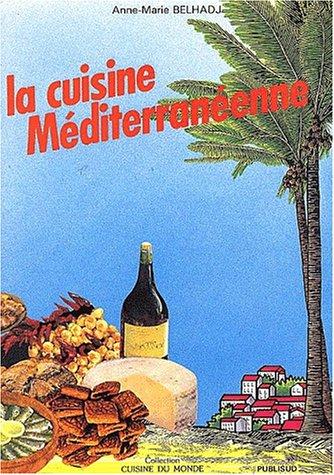 La cuisine méditerranéenne par Anne-Marie Belhadj