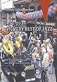 Let's go to the very best of Jazz: Die Storys der besten Titel des Old Time Jazz und Swing
