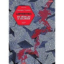 Labyrinthes: 50 dédales à colorier