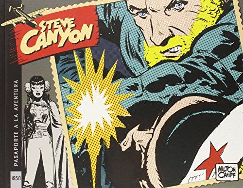 Steve Canyon 4. 1950. Pasaporte A La Aventura por Milton Caniff