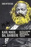 Karl Marx dal barbiere. La vita e l'ultimo viaggio di un rivoluzionario tedesco