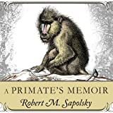 Front cover for the book A Primate's Memoir: A Neuroscientist's Unconventional Life Among the Baboons by Robert M. Sapolsky