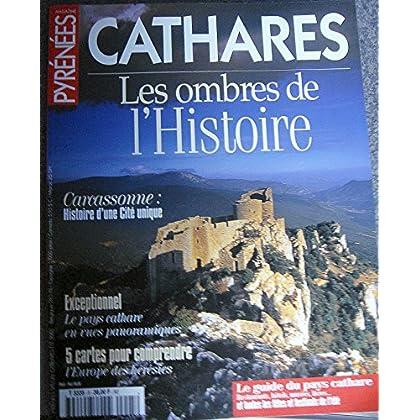 Pyrénées Magazine Hors-Série N°5: Cathares: les ombres de l'Histoire
