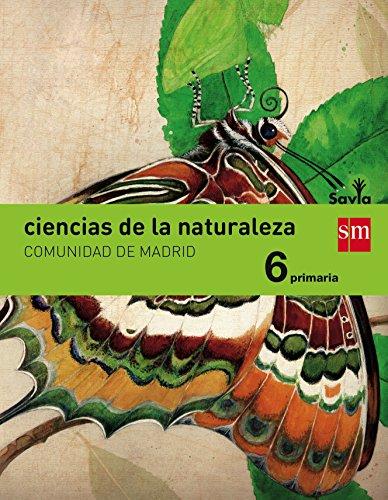 Portada del libro Ciencias de la naturaleza. 6 Primaria. Savia. Madrid - 9788467577204