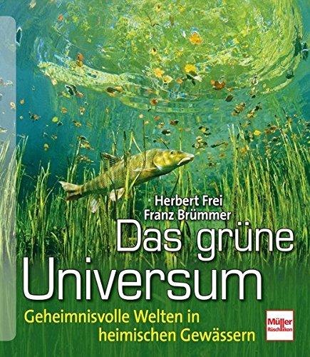 Das grüne Universum: Geheimnisvolle Welten in heimischen Gewässern