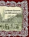 La Haute-Garonne les 589 communes par Delattre