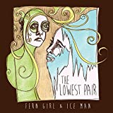 Songtexte von The Lowest Pair - Fern Girl & Ice Man