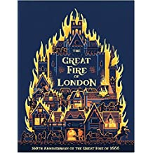The Great Fire of London: 350th Anniversary of the Great Fire of 1666