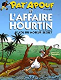 Pat'Apouf et l'affaire Hourtin - Suivi de Pat'Apouf et le vol du moteur secret