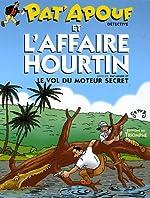 Pat'Apouf et l'affaire Hourtin - Suivi de Pat'Apouf et le vol du moteur secret de Gervy