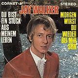 Jay Walker - Du Bist Ein Stück Aus Meinen Leben / Morgen Wirst Du Wieder Bei Mir Sein - Cornet - 3140