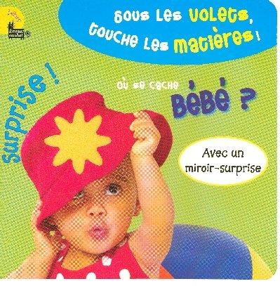 Où se cache bébé ? : Sous les volets, touche les matières !