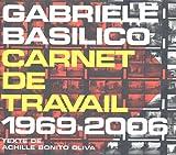 Gabriele Basilico - Carnet de travail 1969-2006