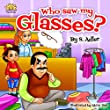 """Children's book: """"WHO SAW MY GLASSES?"""": Bedtime story - values for beginner readers - Funny Humor - Rhymes- Early learning - read along - story picture ... (""""UNCLE JAKE""""- funny & values Book 5)"""