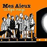 Songtexte von Mes Aïeux - La Ligne orange