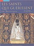 """Afficher """"Les saints qui guérissent en Auvergne"""""""