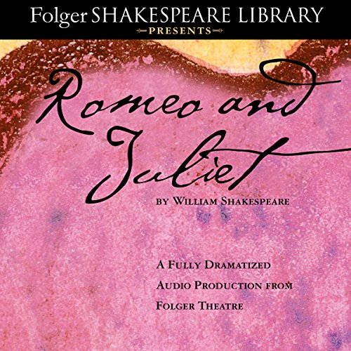 romeo-and-juliet-the-fully-dramatized-audio-edition