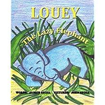 Louey the Lazy Elephant by Janice E Spina (2013-07-25)