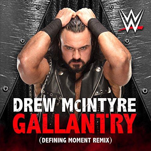 Gallantry (Defining Moment Remix) [Drew McIntyre]