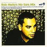 Rob Mellos No Ears Mix