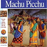 Machu Picchu: The story of the amazing Inkas and their city in the clouds (Wonders of the World Book) by Elizabeth Mann (2006-02-04)