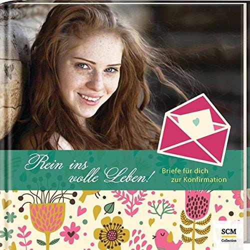 Rein ins volle Leben! - Für Mädchen: Briefe für dich zur Konfirmation (Mädchen Reine)