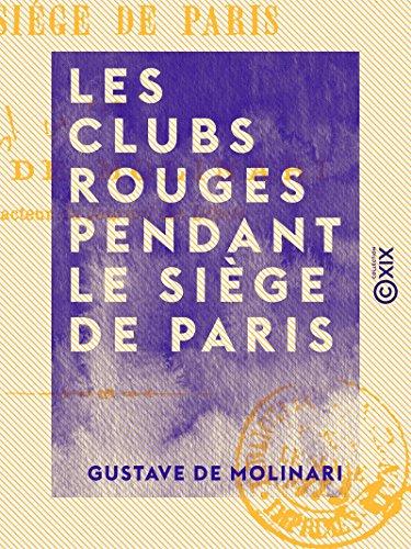 Les Clubs rouges pendant le sige de Paris