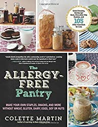 The Allergy-Free Pantry: Make Your Own Staples, Snacks, and More Without Wheat, Gluten, Dairy, Eggs, Soy or Nuts by Colette Martin (2014-09-09)