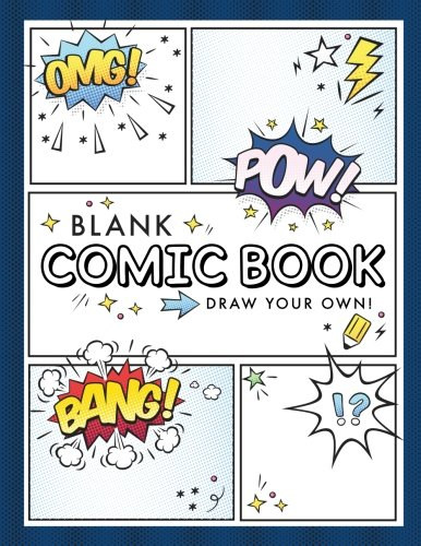 Blank Comic Book (Draw Your Own Comics): A Large Notebook and Sketchbook for Kids and Adults to Draw Comics and Journal (Kid Notebook)