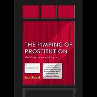 The Pimping of Prostitution: Abolishing the Sex Work Myth (English Edition)
