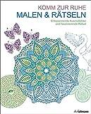 Malen und entspannen: Malen & Rätseln - Komm zur Ruhe