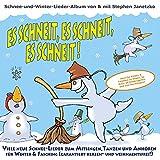 Es schneit, es schneit, es schneit! (Schnee-Und-Winter-Lieder-Album von & mit Stephen Janetzko)