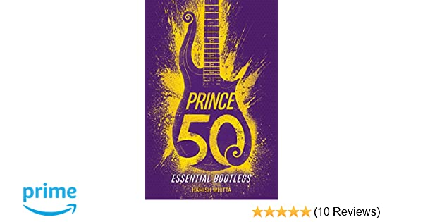 Prince: 50 Essential Bootlegs: Amazon co uk: Hamish Whitta