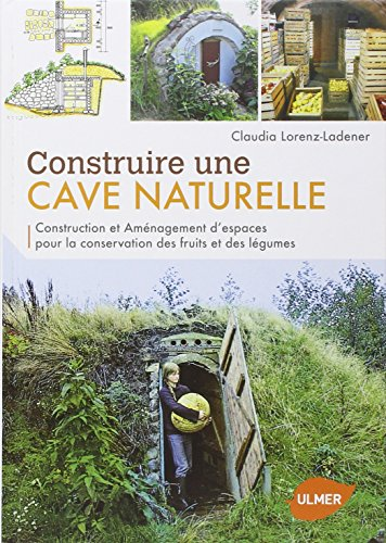 construire une cave naturelle construction et am nagement d 39 espaces pour la conservation des. Black Bedroom Furniture Sets. Home Design Ideas