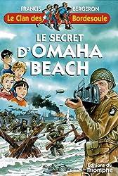 Le clan des bordesoule 30 - le secret d'Omaha Beach