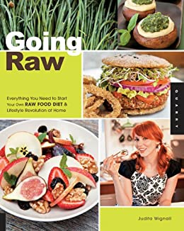 Going Raw: Everything You Need to Start Your Own Raw Food Diet and Lifestyle Revolution at Home von [Wignall, Judita]