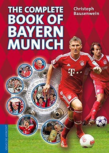 The complete book of Bayern Munich por Christoph Bausenwein