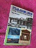 Steam Around London: The Postwar Years