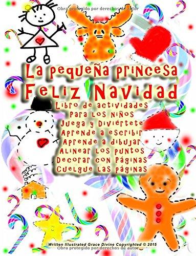 La pequeña princesa Feliz Navidad Libro de actividades Para los niños Juega y Diviértete Aprende a escribir Aprende a dibujar Alinear los puntos Decorar con Páginas Cuelgue las páginas